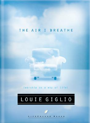 Image for The Air I Breathe: Worship As a Way of Life