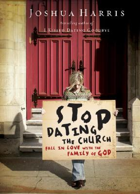 Image for Stop Dating the Church!: Fall in Love with the Family of God (Lifechange Books)