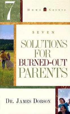 Image for 7 Solutions for Burned-Out Parents (Home Counts)