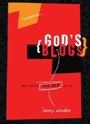 imagine...{Gods's Blogs} Insights from his site, Lanny Donoho