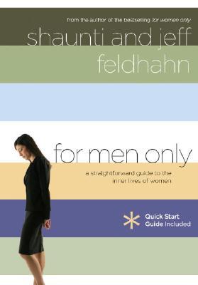 For Men Only: A Straightforward Guide to the Inner Lives of  Women, Feldhahn, Shaunti; Feldhahn, Jeff