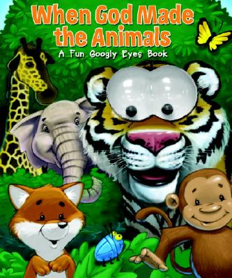 Image for When God Made the Animals: A Fun Googly Eyes Book