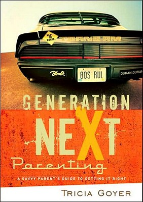 Image for Generation Next Parenting: A Savvy Parent's Guide To Getting It Right