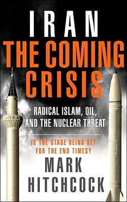 Image for Iran: The Coming Crisis: Radical Islam, Oil, and the Nuclear Threat