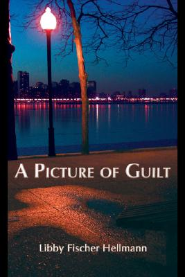 Picture of Guilt, A (Ellie Foreman Mysteries), Hellmann, Libby Fischer