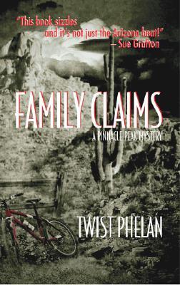Family Claims: A Pinnacle Peak Mystery (Pinnacle Peak Mysteries), Phelan, Twist
