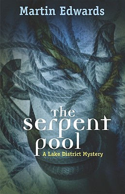 The Serpent Pool: A Lake District Mystery (Lake District Mysteries), Edwards, Martin