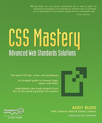 CSS Mastery: Advanced Web Standards Solutions, Moll, Cameron; Budd, Andy; Collison, Simon