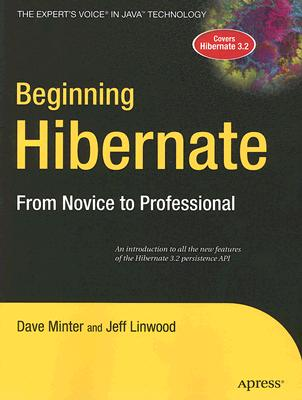 Beginning Hibernate: From Novice to Professional (Beginning: from Novice to Professional), Minter, Dave; Linwood, Jeff