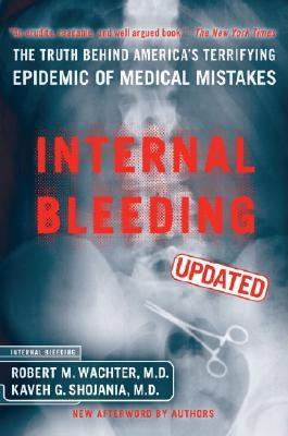 Image for Internal Bleeding : The Truth Behind Americas Terrifying Epidemic of Medical  Mistakes