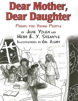 Dear Mother, Dear Daughter: Poems for Young People, Yolen, Jane; Stemple, Heidi