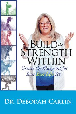 Image for Build the Strength Within: Create the Blueprint for Your Best Life Yet