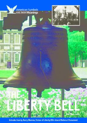 Image for The Liberty Bell (American Symbols & Their Meanings)