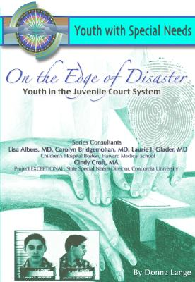 Image for On the Edge of Disaster: Youth in the Juvenile Court System (Youth With Special Needs)