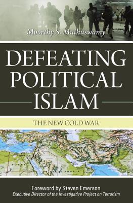 Image for Defeating Political Islam: The New Cold War