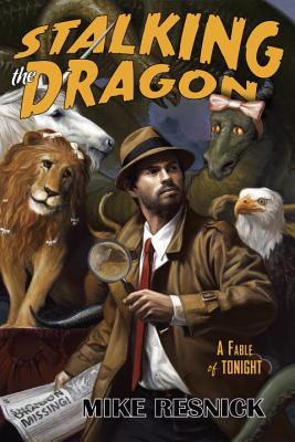 Image for STALKING THE DRAGON : A FABLE OF TONIGHT