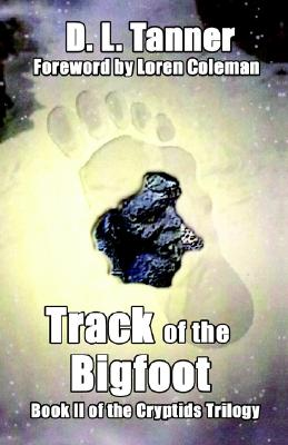 Image for Track of the Bigfoot (Cryptids Trilogy, Book 2)