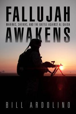 Image for Fallujah Awakens: Marines, Sheikhs, and the Battle Against al Qaeda