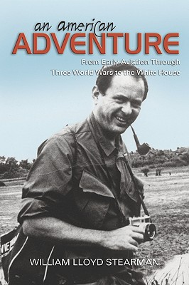 Image for An American Adventure: From Early Aviation through Three Wars to the White House