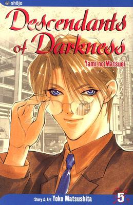 Descendants of Darkness: Yami no Matsuei, Vol. 5, Matsushita, Yoko