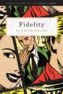 Image for Fidelity: How to Be a One-Woman Man