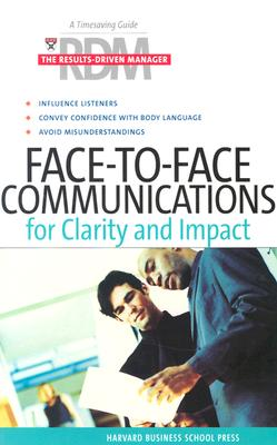 Image for Face-to-Face Communications for Clarity and Impact (The Results-Driven Manager Series)