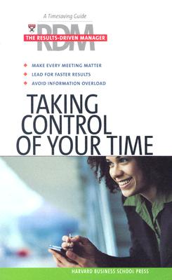 Image for Taking Control of Your Time (The Results Driven Manger Series)
