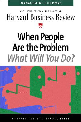 Image for When People Are The Problem (Harvard Business Review Management Dilemas)