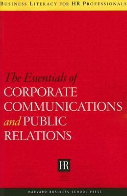 Image for The Essentials of Corporate Communications and Public Relations (Business Literacy for HR Professionals)