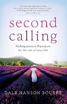Image for Second Calling: Finding Passion and Purpose for the Rest of Your Life