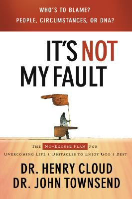 Image for It's Not My Fault: The No-Excuse Plan for Overcoming Life's Obstacles