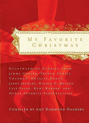 Image for My Favorite Christmas: Heartwarming Stories from Ricky Skaggs, Steven Curtis Chapman, Kurt Warner, President Jimmy Carter  And Many Others