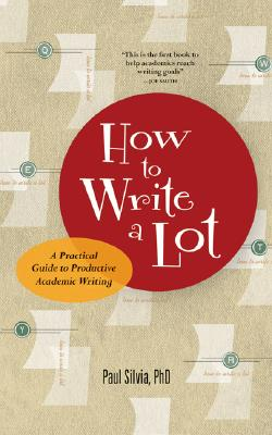 Image for How to Write a Lot: A Practical Guide to Productive Academic Writing (Lifetools: Books for the General Public)