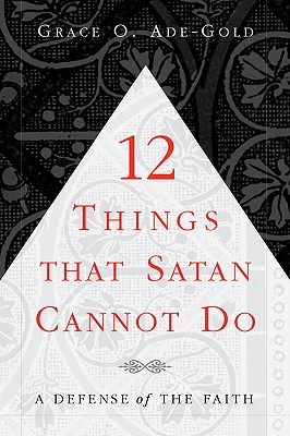 Image for 12 Things That Satan Cannot Do