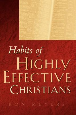 Habits of Highly Effective Christians, Meyers, Ron