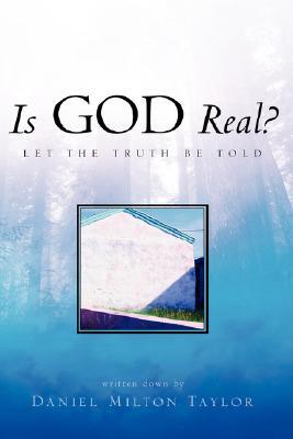 Is God Real?, Taylor, Daniel Milton
