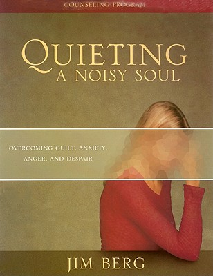 Image for 216713 Quieting a Noisy Soul Kit: Overcoming Guilt, Anxiety, Anger, and Despair
