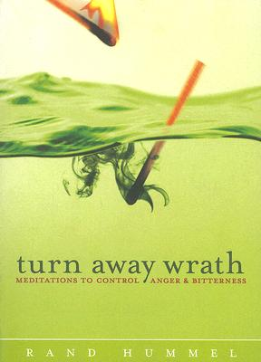 Image for Turn Away Wrath: Meditations to Control Anger & Bitterness