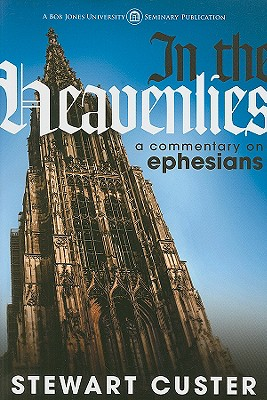 Image for 256206 In the Heavenlies: A Commentary on Ephesians