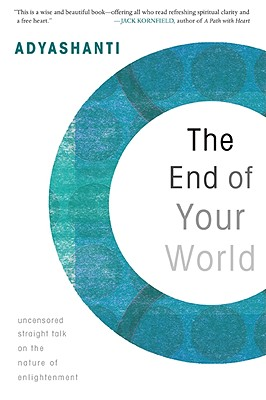 Image for The End of Your World: Uncensored Straight Talk on the Nature of Enlightenment