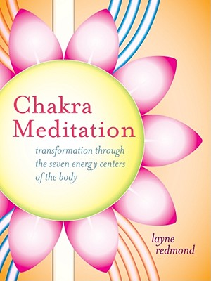 Image for Chakra Meditation: Transformation through the seven energy centers of the body