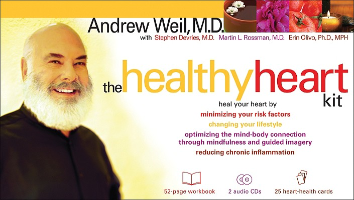 The Healthy Heart Kit, Andrew Weil, Stephen DeVries