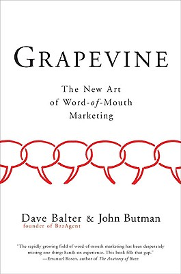 Image for Grapevine: The New Art of Word-of-Mouth Marketing