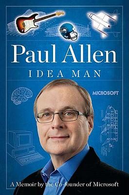 Idea Man: A Memoir by the Cofounder of Microsoft, Paul Allen