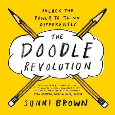 Image for The Doodle Revolution: Unlock the Power to Think Differently