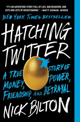 Image for Hatching Twitter: A True Story of Money, Power, Friendship, and Betrayal