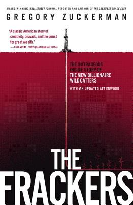 Image for The Frackers: The Outrageous Inside Story of the New Billionaire Wildcatters