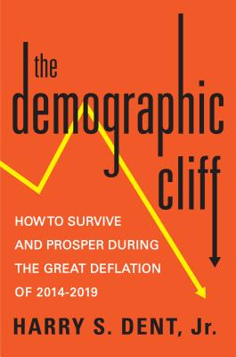 Image for The Demographic Cliff: How to Survive and Prosper During the Great Deflation of 2014-2019