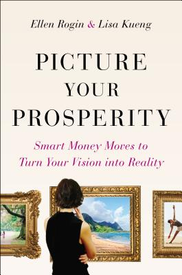 Image for Picture Your Prosperity: Smart Money Moves to Turn Your Vision into Reality