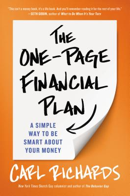 The One-Page Financial Plan: A Simple Way to Be Smart About Your Money, Carl Richards